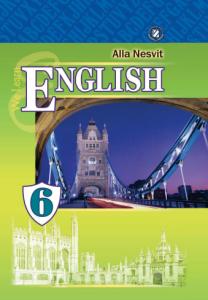 Підручники для школи Англійська мова  6 клас           - Несвіт А. М.